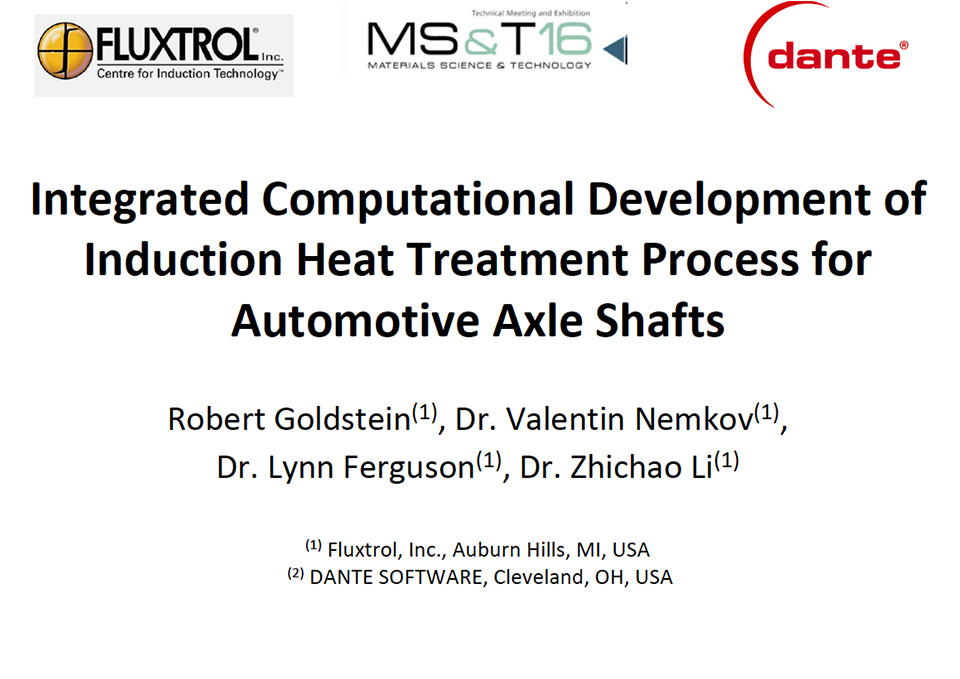 Fluxtrol MS&T 2016 - Integrated Computational Development of Induction Heat Treatment Process for Automotive Axle Shafts